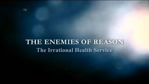 Los enemigos de la razón: El sistema irracional de salud