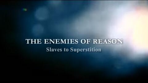 Los enemigos de la razón: Esclavos de la superstición