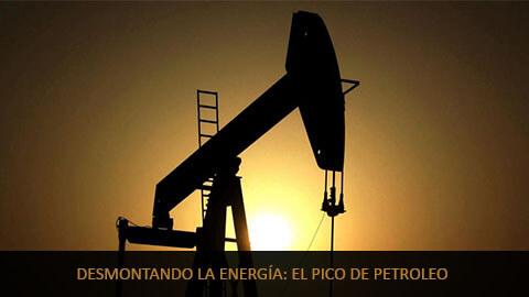 Desmontando la Energía: El pico del petroleo