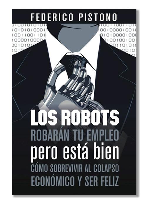 """Libro """"Los robots robarán tu empleo, pero está bien"""""""